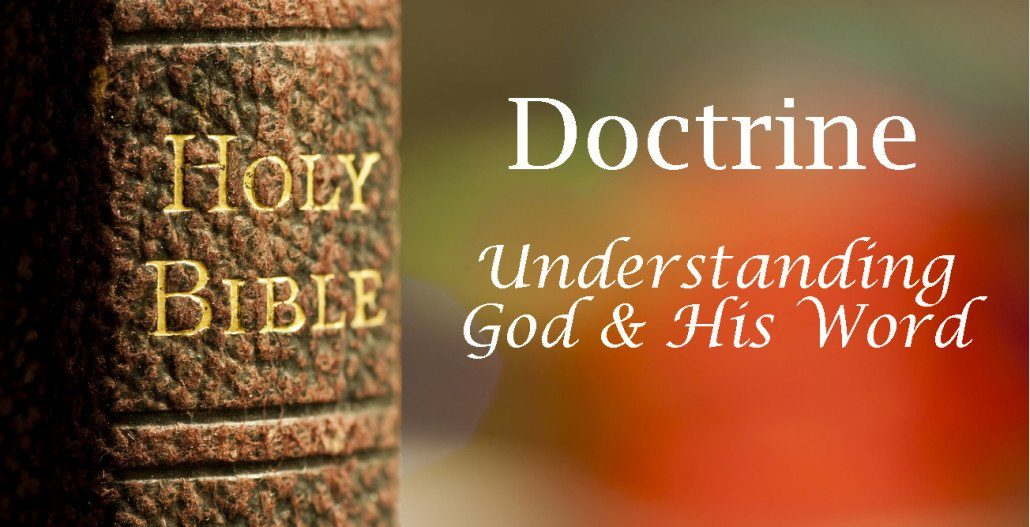four reasons why biblical doctrine matters browns plains